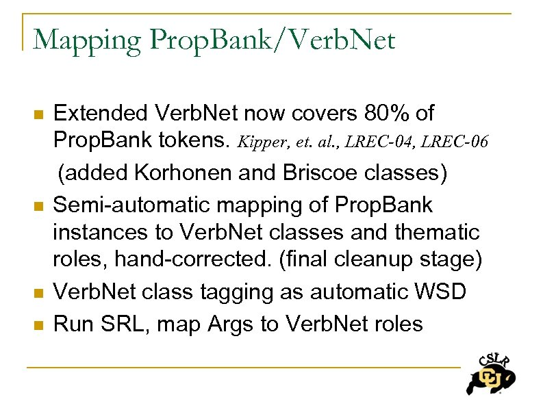 Mapping Prop. Bank/Verb. Net Extended Verb. Net now covers 80% of Prop. Bank tokens.