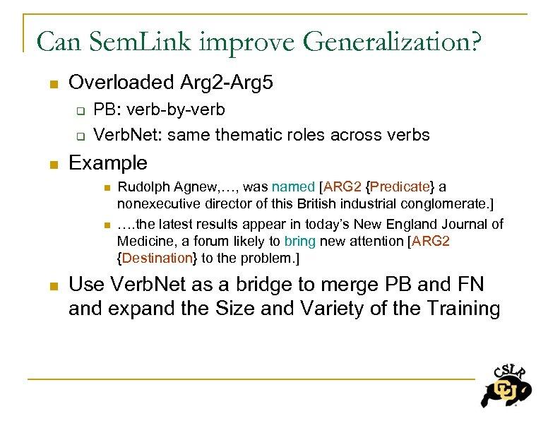 Can Sem. Link improve Generalization? n Overloaded Arg 2 -Arg 5 q q n