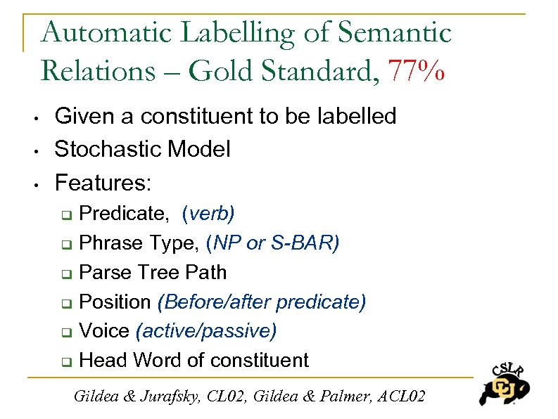 Automatic Labelling of Semantic Relations – Gold Standard, 77% • • • Given a