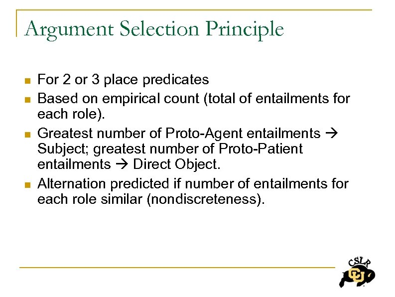 Argument Selection Principle n n For 2 or 3 place predicates Based on empirical