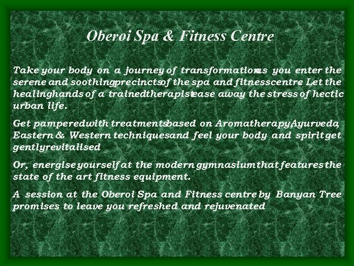 Oberoi Spa & Fitness Centre Take your body on a journey of transformation you