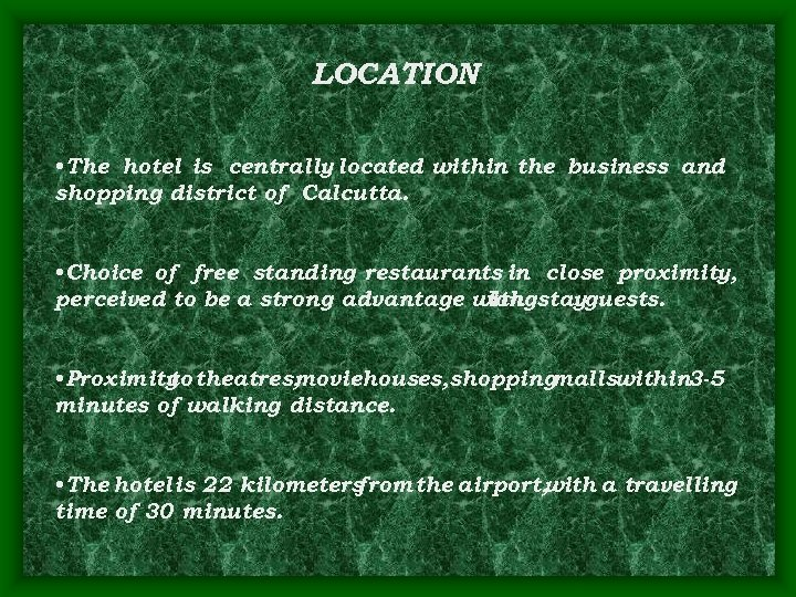 LOCATION • The hotel is centrally located within the business and shopping district of