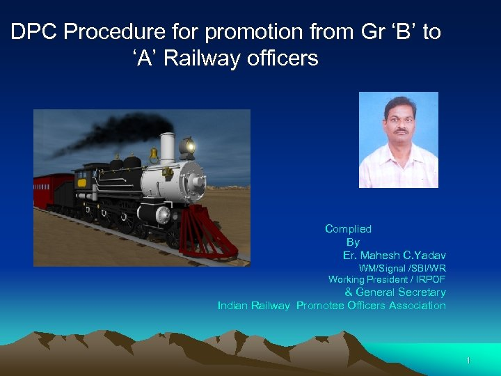 DPC Procedure for promotion from Gr 'B' to 'A' Railway officers Complied By Er.