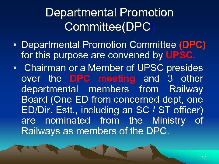 Departmental Promotion Committee(DPC) • Departmental Promotion Committee (DPC) for this purpose are convened by