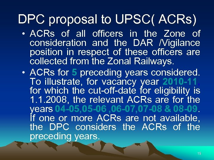 DPC proposal to UPSC( ACRs) • ACRs of all officers in the Zone of