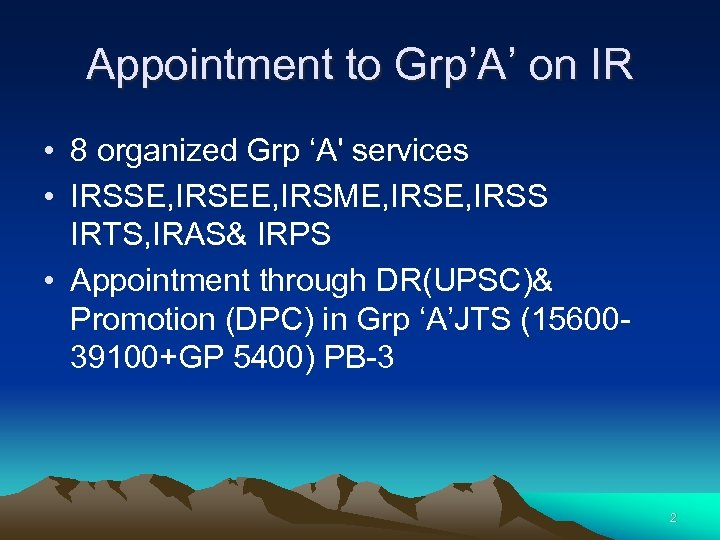Appointment to Grp'A' on IR • 8 organized Grp 'A' services • IRSSE, IRSEE,