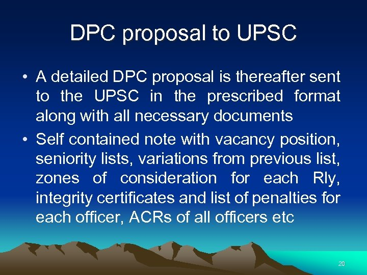 DPC proposal to UPSC • A detailed DPC proposal is thereafter sent to the