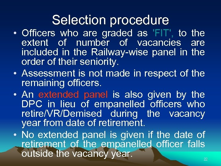 Selection procedure • Officers who are graded as 'FIT', to the extent of number