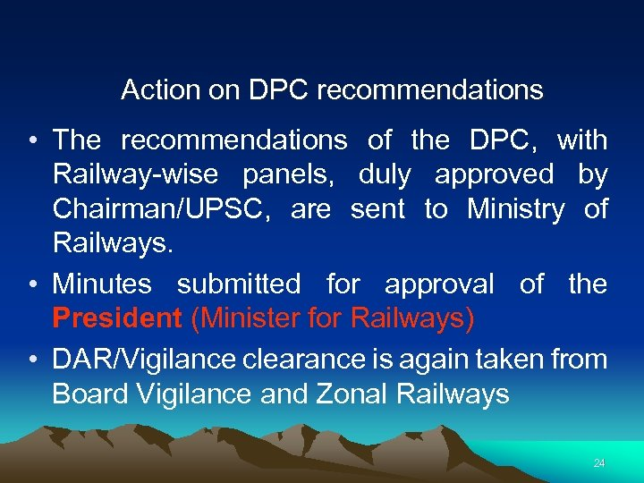 Action on DPC recommendations • The recommendations of the DPC, with Railway-wise panels, duly