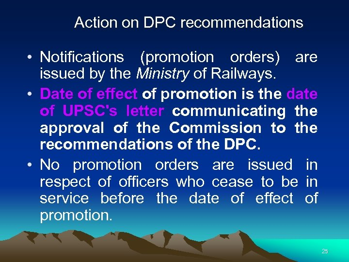 Action on DPC recommendations • Notifications (promotion orders) are issued by the Ministry of