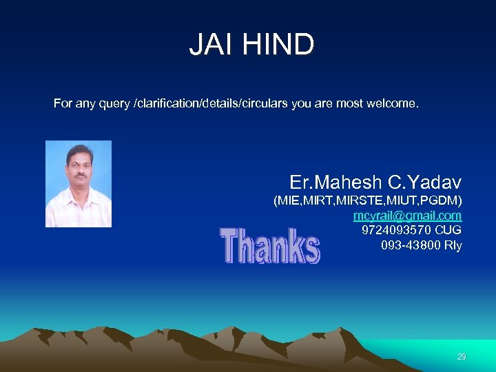 JAI HIND For any query /clarification/details/circulars you are most welcome. Er. Mahesh C. Yadav