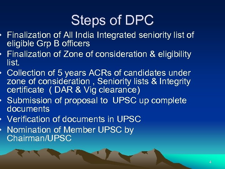 Steps of DPC • Finalization of All India Integrated seniority list of eligible Grp