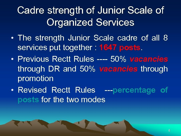Cadre strength of Junior Scale of Organized Services • The strength Junior Scale cadre