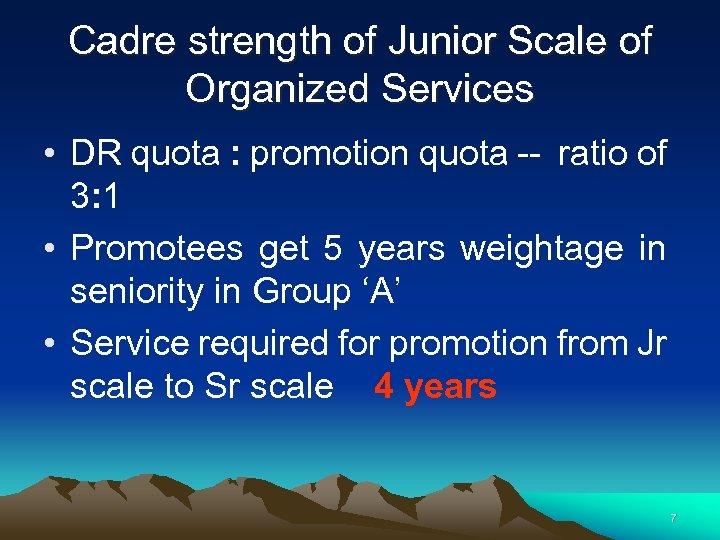 Cadre strength of Junior Scale of Organized Services • DR quota : promotion quota