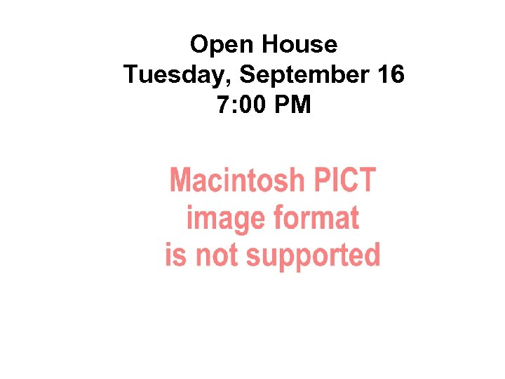 Open House Tuesday, September 16 7: 00 PM