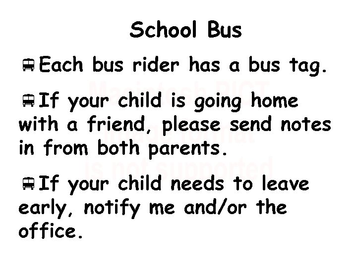 School Bus v. Each bus rider has a bus tag. v. If your child