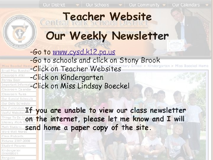 Teacher Website Our Weekly Newsletter -Go to www. cysd. k 12. pa. us -Go