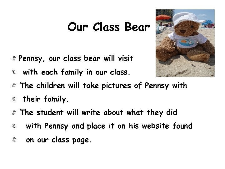 Our Class Bear Pennsy, our class bear will visit with each family in our