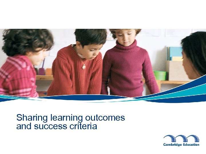 Sharing learning outcomes and success criteria