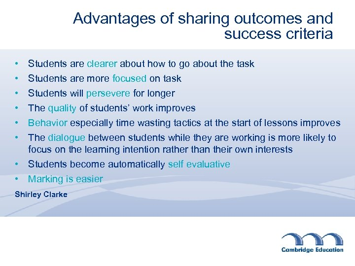 Advantages of sharing outcomes and success criteria • • • Students are clearer about