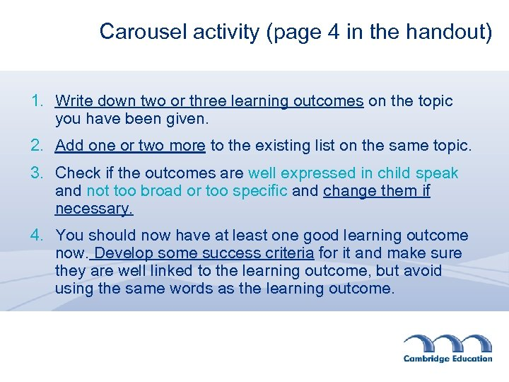 Carousel activity (page 4 in the handout) 1. Write down two or three learning