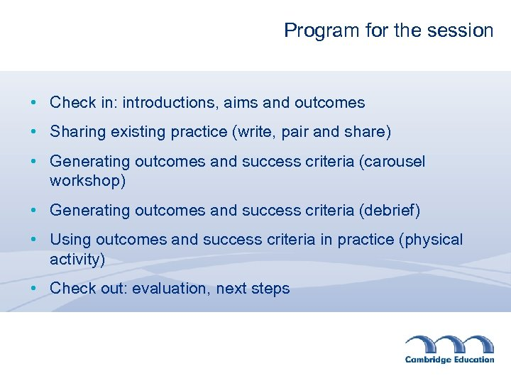 Program for the session • Check in: introductions, aims and outcomes • Sharing existing