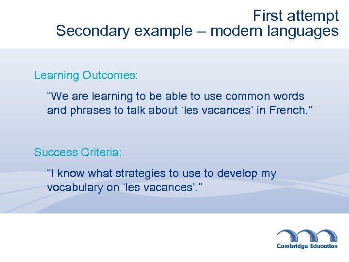 "First attempt Secondary example – modern languages Learning Outcomes: ""We are learning to be"