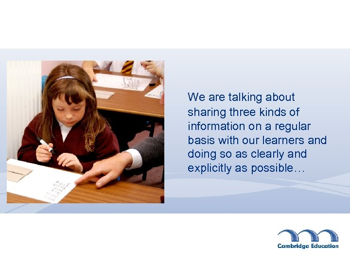 We are talking about sharing three kinds of information on a regular basis with