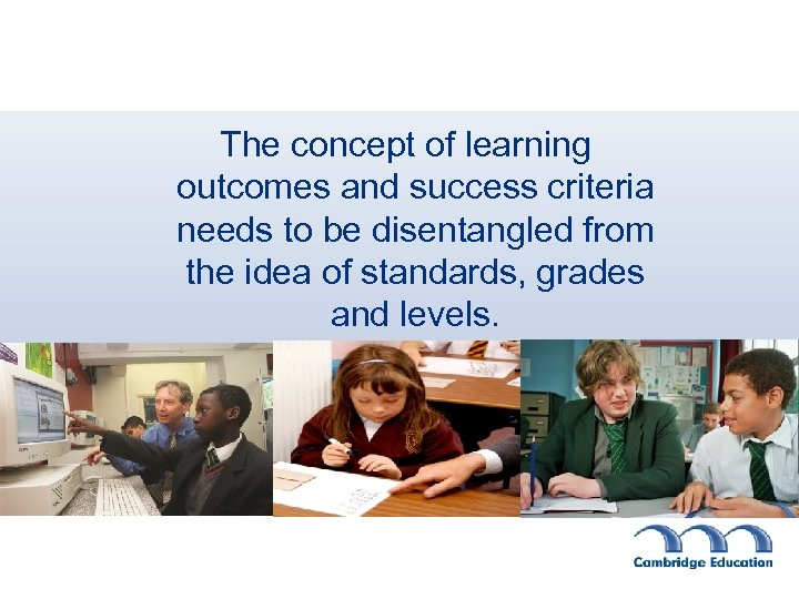 The concept of learning outcomes and success criteria needs to be disentangled from the