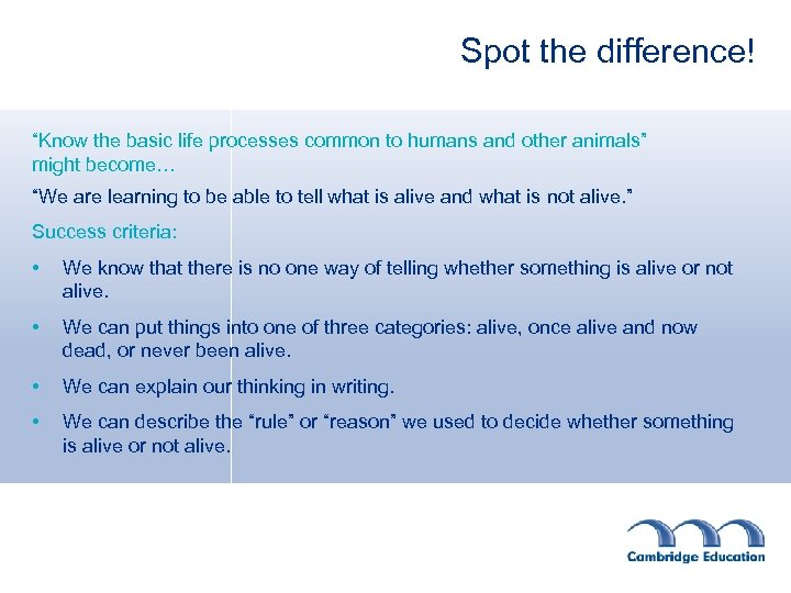 """Spot the difference! """"Know the basic life processes common to humans and other animals"""""""