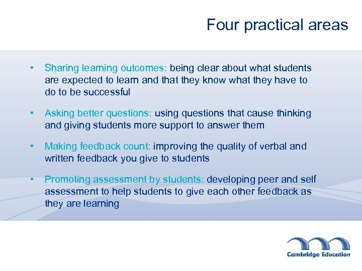 Four practical areas • Sharing learning outcomes: being clear about what students are expected