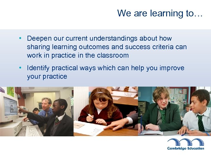 We are learning to… • Deepen our current understandings about how sharing learning outcomes