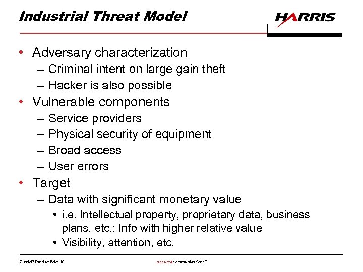 Industrial Threat Model • Adversary characterization – Criminal intent on large gain theft –