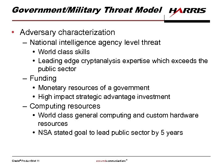 Government/Military Threat Model • Adversary characterization – National intelligence agency level threat • World