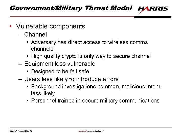 Government/Military Threat Model • Vulnerable components – Channel • Adversary has direct access to