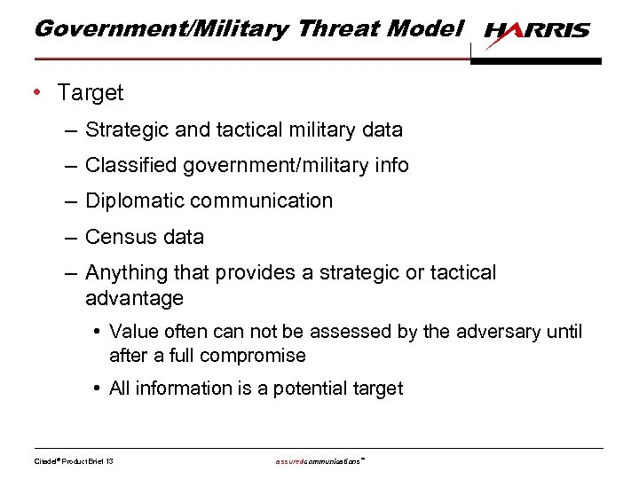 Government/Military Threat Model • Target – Strategic and tactical military data – Classified government/military