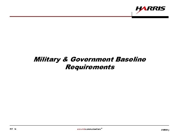 Military & Government Baseline Requirements RIT 14 assuredcommunications™ d-MMM-y