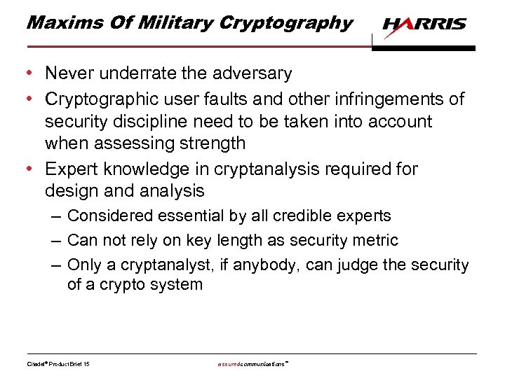 Maxims Of Military Cryptography • Never underrate the adversary • Cryptographic user faults and