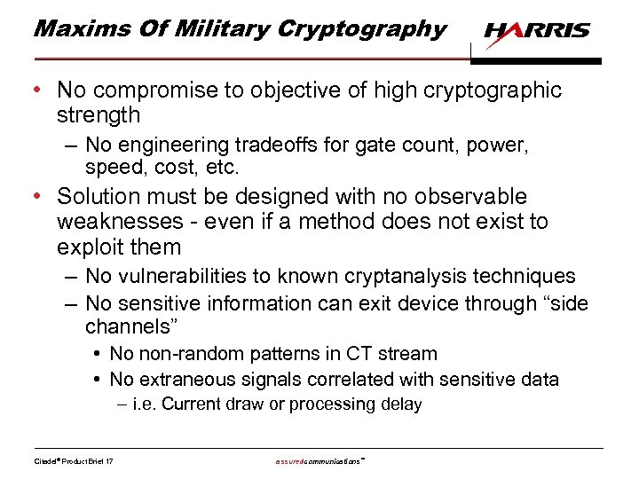 Maxims Of Military Cryptography • No compromise to objective of high cryptographic strength –