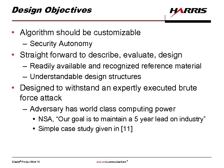 Design Objectives • Algorithm should be customizable – Security Autonomy • Straight forward to
