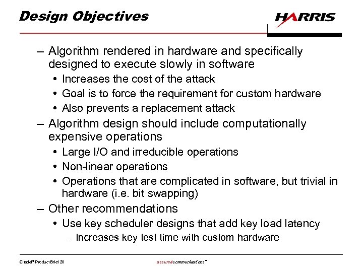 Design Objectives – Algorithm rendered in hardware and specifically designed to execute slowly in