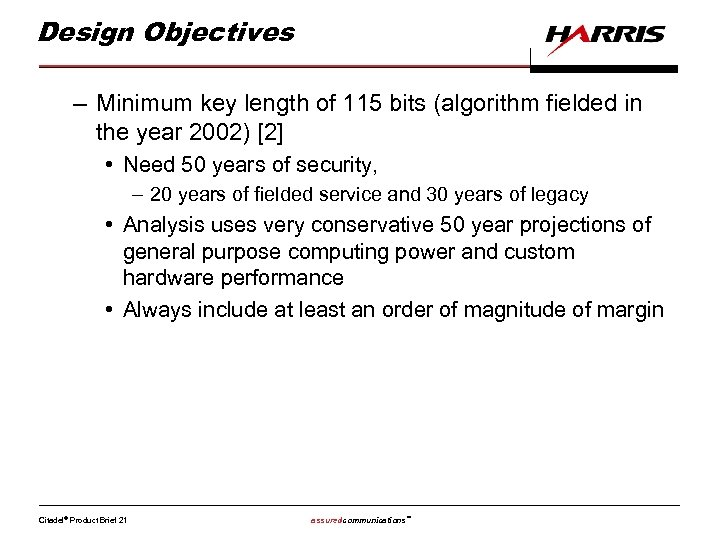 Design Objectives – Minimum key length of 115 bits (algorithm fielded in the year