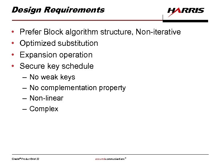 Design Requirements • • Prefer Block algorithm structure, Non-iterative Optimized substitution Expansion operation Secure