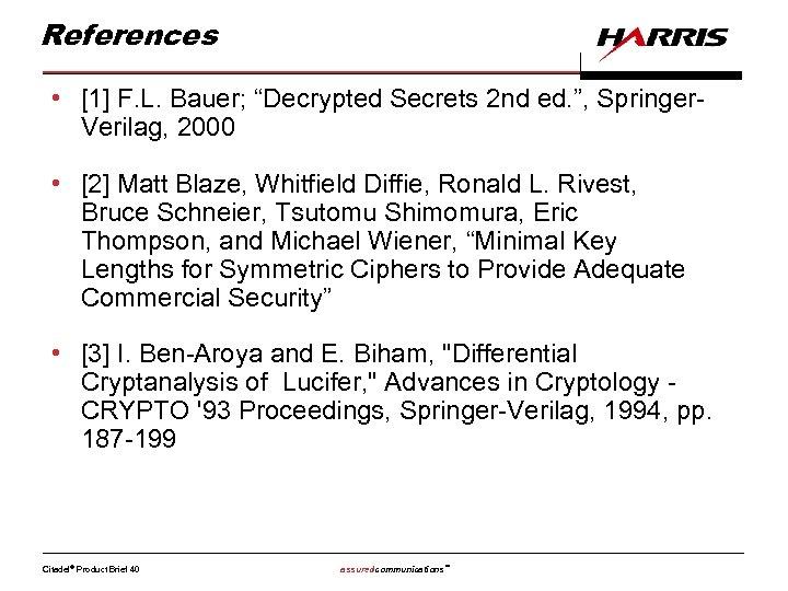 """References • [1] F. L. Bauer; """"Decrypted Secrets 2 nd ed. """", Springer. Verilag,"""