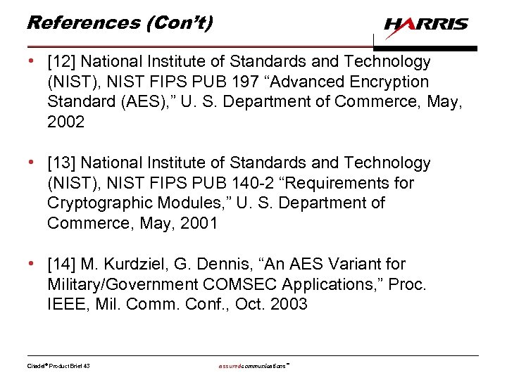 References (Con't) • [12] National Institute of Standards and Technology (NIST), NIST FIPS PUB