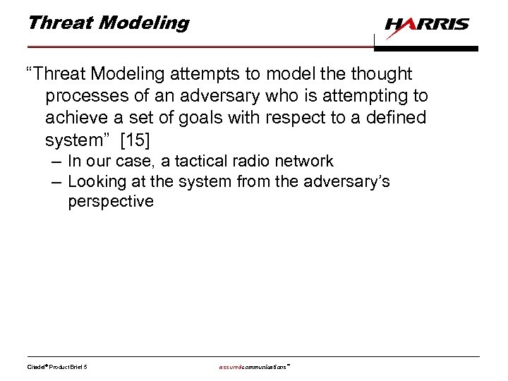 "Threat Modeling ""Threat Modeling attempts to model the thought processes of an adversary who"