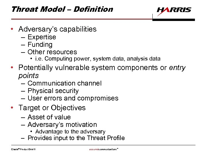Threat Model – Definition • Adversary's capabilities – Expertise – Funding – Other resources