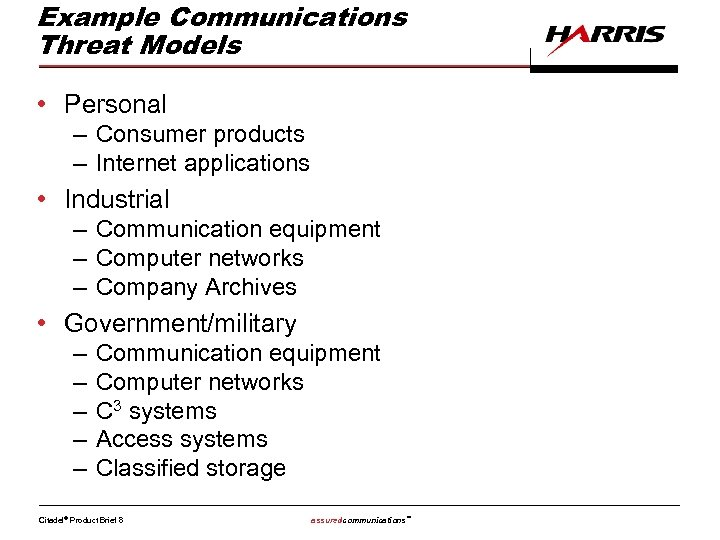 Example Communications Threat Models • Personal – Consumer products – Internet applications • Industrial