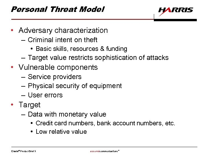 Personal Threat Model • Adversary characterization – Criminal intent on theft • Basic skills,