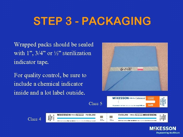"STEP 3 - PACKAGING Wrapped packs should be sealed with 1"", 3/4"" or ½"""